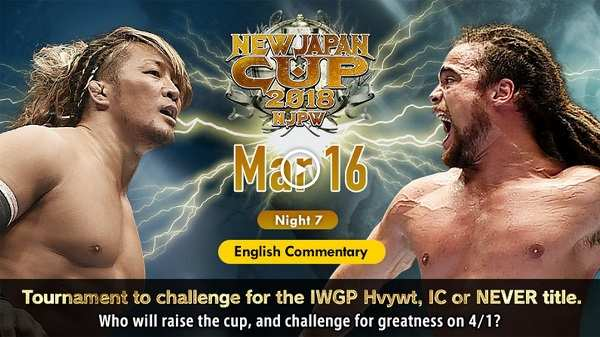 Watch NJPW New Japan Cup 2018 Day 7 – 3/16/2018 Live Online Full Show