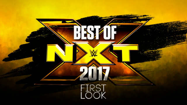 WWE First Look Best Of NxT 2017 Live