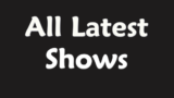 Latest Shows